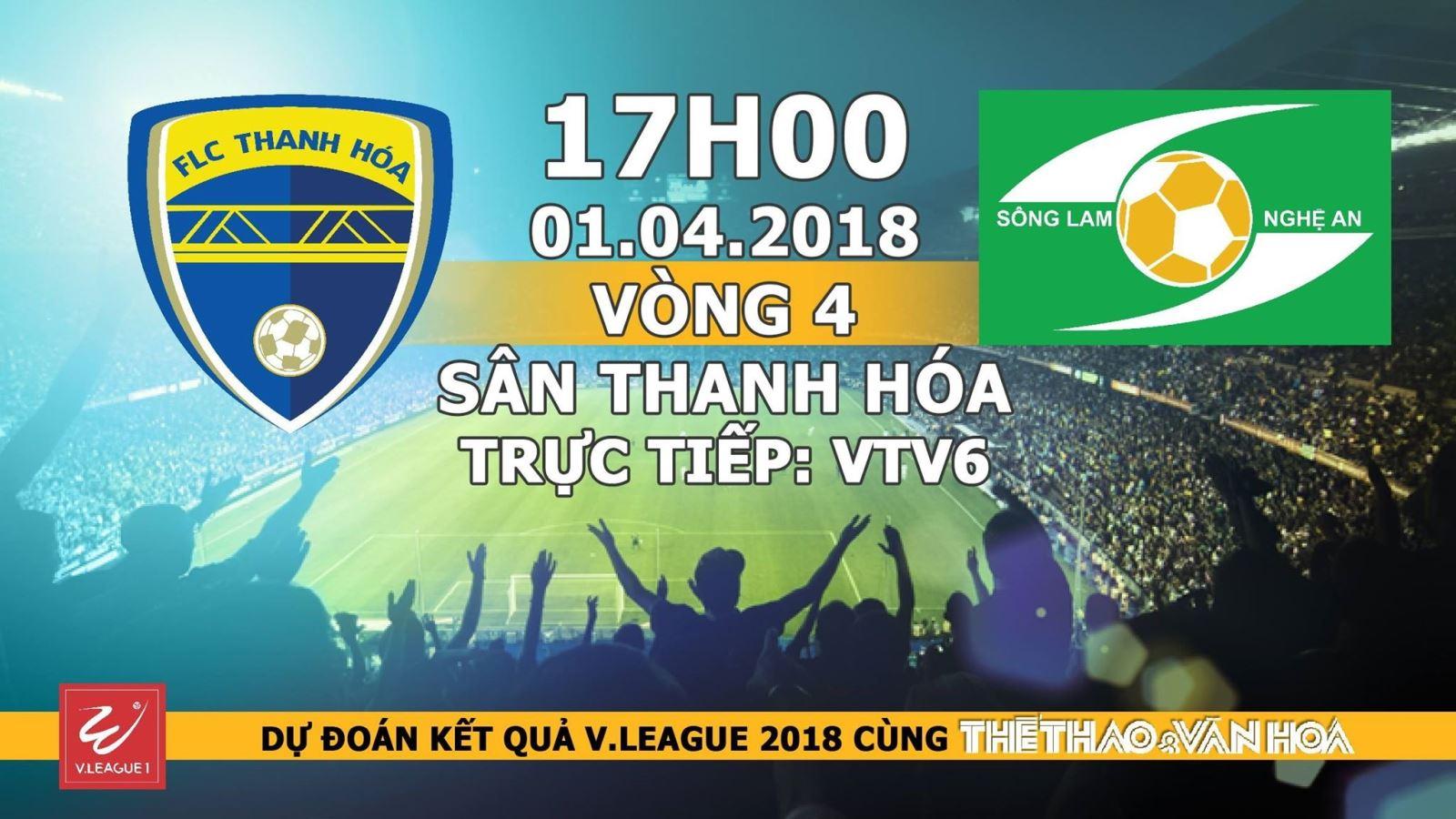 Dự đoán có thưởng vòng 4 V-League 2018: Trận FLC Thanh Hóa - SLNA